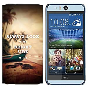 - Always Look Bright Sid of Life - - Cubierta del caso de impacto con el patr??n Art Designs FOR HTC Desire EYE M910x Queen Pattern