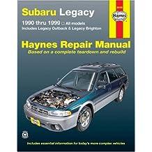 Subaru Legacy 1990 thru 1999: Includes Legacy Outback & Legacy Brighton