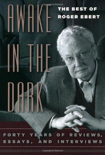 Awake in the Dark: The Best of Roger Ebert (Best Performing Arts Universities In The World)
