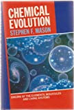 Chemical Evolution, Stephen F. Mason, 0198552726