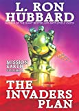Invaders Plan, The: Mission Earth Volume 1