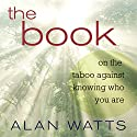 The Book: On the Taboo Against Knowing Who You Are Audiobook by Alan Watts Narrated by Sean Runnette