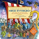 #10: A Child's Introduction to Norse Mythology: Odin, Thor, Loki, and Other Viking Gods, Goddesses, Giants, and Monsters