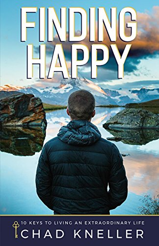 Finding Happy: 10 Keys to Living an Extraordinary Life (English Edition)