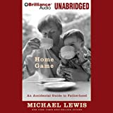 #8: Home Game: An Accidental Guide to Fatherhood