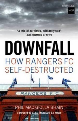 Downfall: How Rangers FC Self-destructed