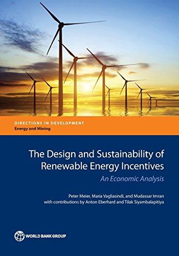 The Design and Sustainability of Renewable Energy Incentives: An Economic Analysis (Directions in Development)