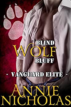 Blind Wolf Bluff: Shifter Romance (Vanguard Elite Book 3) by [Nicholas, Annie]