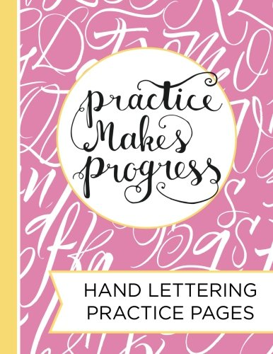 Hand Lettering Practice Pad: A Blank Canvas for Creative Lettering Designs--Drawing Letters, Calligraphy & Script (Craft Lettering)