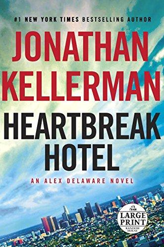 Heartbreak Hotel: An Alex Delaware Novel (Alex Delaware Novels)