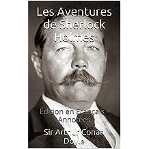 Les Aventures de Sherlock Holmes - Édition en Français - Annotées: Édition en Français - Annotées (French Edition)