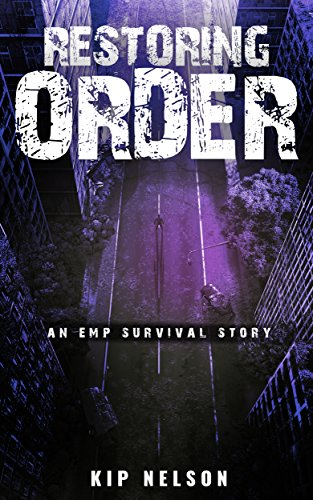 Restoring Order: An EMP Survival Story (EMP Crash Book 7) by [Nelson, Kip]