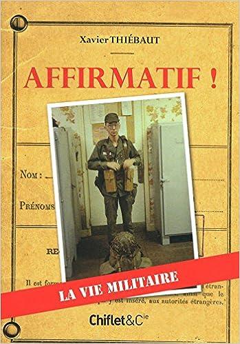 Livre AFFIRMATIF ! LA VIE MILITAIRE pdf