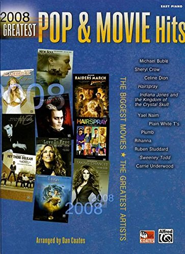 2008 greatest pop movie hits the biggest movies the greatest artists easy piano