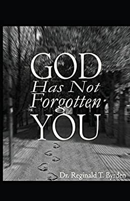God Has Not Forgotten You