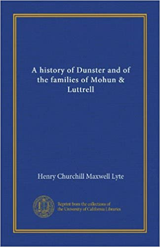 A history of Dunster and of the families of Mohun & Luttrell (v.2)