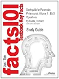 Studyguide for Paramedic Professional, Volume III : EMS Operations by Richard Beebe, ISBN 9781428323483, Cram101 Textbook Reviews Staff, 1490278702