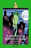 El asesinato de la profesora de lengua/ The Murder of the Language Teacher (El Duende Verde/ the Green Elf) (Spanish Edition)