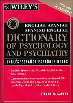 Wiley's English-Spanish Spanish-English Dictionary of Psychology and Psychiatry by Steven M. Kaplan (1997-11-27)