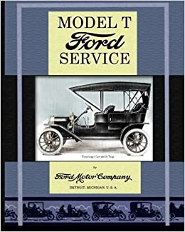 Model T Ford Service: Ford Motor Company: 9781937684112 ...
