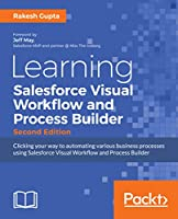 Learning Salesforce Visual Workflow and Process Builder, 2nd Edition Front Cover