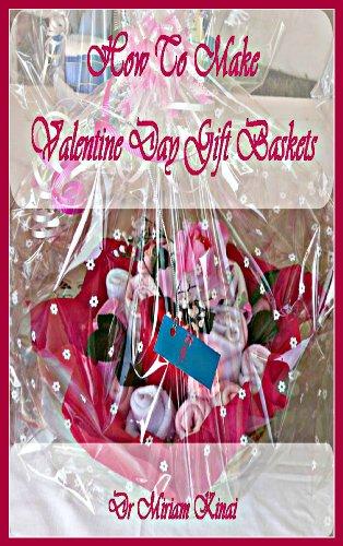 How to Make Valentine's Day Gift Baskets (Gift Ideas Book (Valentine Basket Craft)