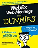 WebEx Web Meetings for Dummies, Nancy Stevenson, 076457941X