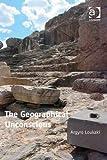 The Geographical Unconscious, Loukaki, Argyro, 1409426289
