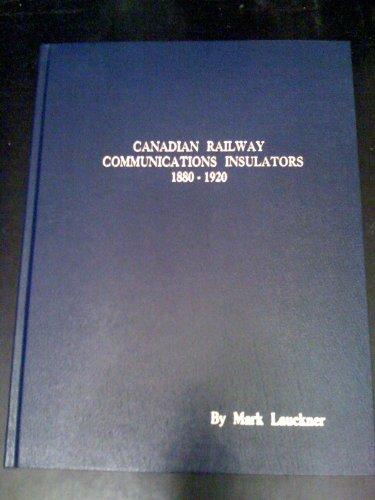 Canadian Railway Communications Insulators 1880-1920