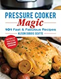 #6: Pressure Cooker Magic: 101 Fast & Fabulous Recipes