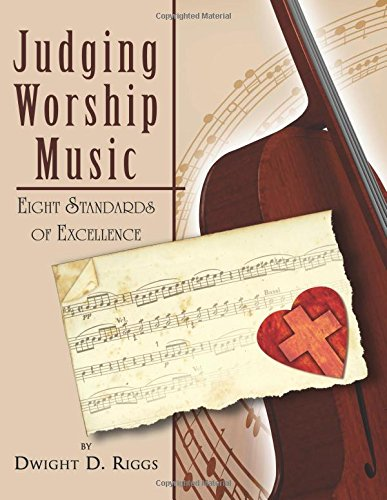 Read Online Judging Worship Music: Eight Standards of Excellence PDF