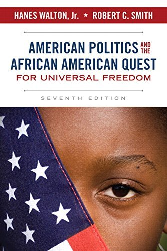 Search : By Hanes Walton Jr. American Politics and the African American Quest for Universal Freedom (7th Edition) (7th Seventh Edition) [Paperback]