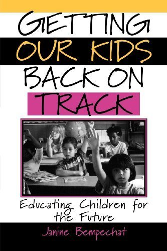 Getting Our Kids Back on Track: Educating Children for the Future 1st edition by Bempechat, Janine published by Jossey-Bass Paperback