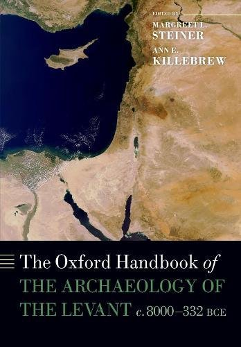 The Oxford Handbook Of The Archaeology Of The Levant  Oxford Handbooks