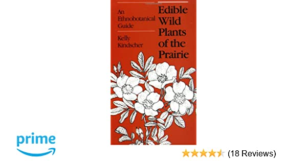 edible wild plants of the prairie an ethnobotanical guide