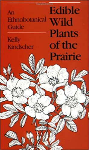 Book Edible Wild Plants of the Prairie: An Ethnobotanical Guide