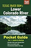 Colorado River Pocket Guide (Texas River Bum Paddling Guides) (Volume 3)