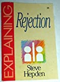img - for Explaining Rejection (The Explaining Series) by Steve Hepden (2000-11-01) book / textbook / text book