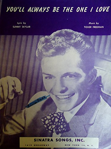 You'll Always be the One I love ; featuring Frank Sinatra ; Vintage Sheet Music Vocal (Skylar Sheet Music)