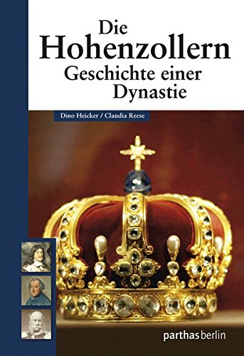 Die Hohenzollern: Geschichte einer Dynastie