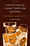 Cultural Diversity, Mental Health and Psychiatry : The Struggle Against Racism, Fernando, Suman, 1583912533