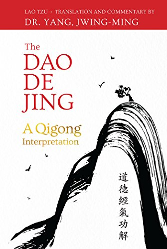 The Dao De Jing: A Qigong Interpretation