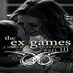 The Ex Games, Book 3 | J. S. Cooper,Helen Cooper