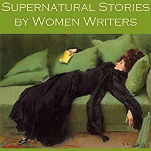 Supernatural Stories by Women Writers Audiobook