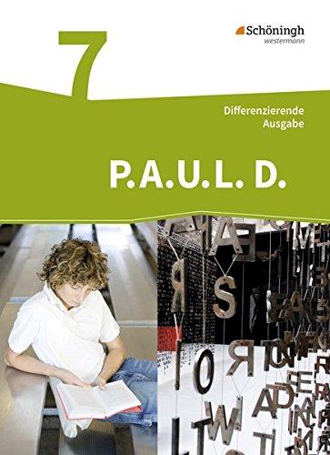 P.A.U.L. D. - Persönliches Arbeits- und Lesebuch Deutsch - Differenzierende Ausgabe: Schülerbuch 7
