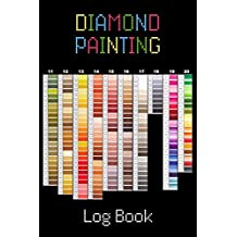 Diamond Painting Log Book: [Expanded Version] Notebook to Track DP Art Projects - Color Chart Design