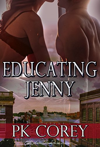 Educating Jenny (Cal's Law Book 3) by [Corey, PK ]