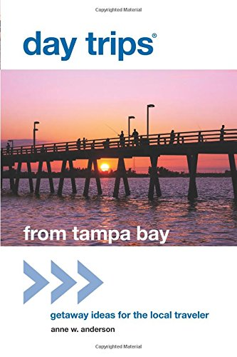 Day Trips  From Tampa Bay  Getaway Ideas For The Local Traveler  Day Trips Series