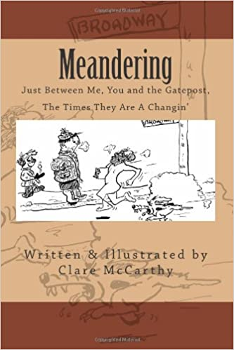 Book Meandering: Just Between Me, You and the Gatepost, the Times They Are A Changin': Volume 1