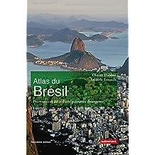 Atlas du Brésil. Promesses et défis d'une puissance émergente (Atlas/Monde) (French Edition)
